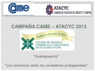 CAMPAÑA CAME – ATACYC 2013