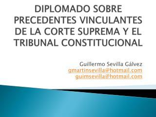DIPLOMADO SOBRE PRECEDENTES VINCULANTES DE LA CORTE SUPREMA Y EL TRIBUNAL CONSTITUCIONAL