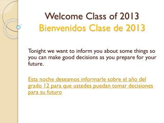 Welcome Class of 2013 Bienvenidos Clase de 2013