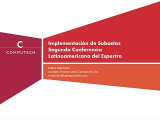 Implementaci ó n de Subastas Segunda Conferencia  Latinoamericana del Espectro