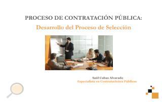 PROCESO  DE CONTRATACIÓN PÚBLICA : . Desarrollo  del Proceso de  Selección