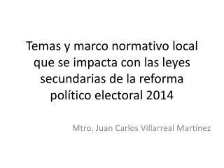 Mtro. Juan Carlos Villarreal Martínez