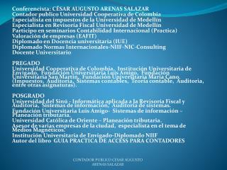 Conferencista: CÉSAR AUGUSTO ARENAS SALAZAR Contador publico Universidad Cooperativa de Colombia
