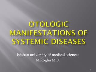 OTOLOGIC MANIFESTATIONS OF SYSTEMIC DISEASEs