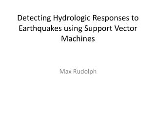 Detecting Hydrologic Responses to Earthquakes using Support Vector Machines