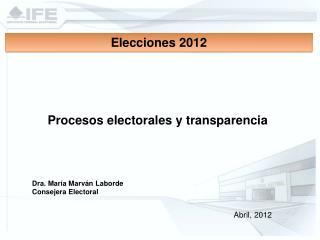 Dra. María  Marván  Laborde Consejera  Electoral