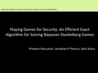 Playing Games for Security: An Efficient Exact Algorithm for Solving Bayesian Stackelberg Games