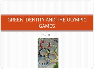 GREEK IDENTITY AND THE OLYMPIC GAMES