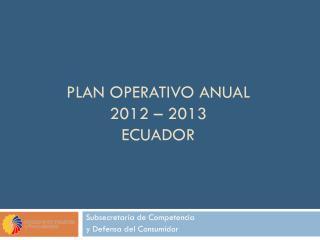 Plan Operativo Anual 2012 – 2013 Ecuador