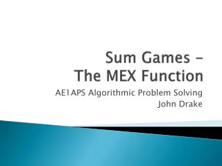 Sum Games - The MEX Function