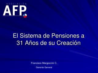 El Sistema de Pensiones a 31 Años de su Creación