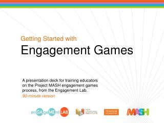 Getting Started with Engagement Games