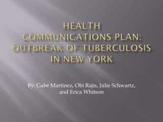 HEALTH Communications Plan: Outbreak of Tuberculosis in New York