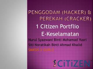 Penggodam  (Hacker) & Perekah  (Cracker)