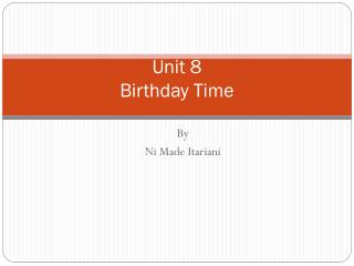 Unit 8 Birthday Time