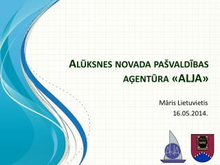 Alūksnes novada pašvaldības aģentūra «ALJA»
