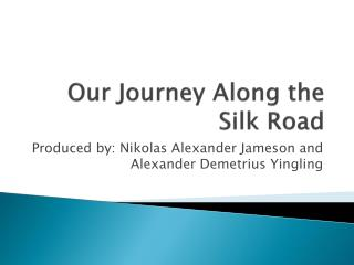 Our Journey Along the Silk Road