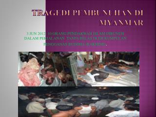 TRAGEDI PEMBUNUHAN DI MYANMAR