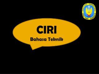 CIRI Bahasa Teknik