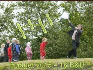 Budget 2015 – 18 B&U