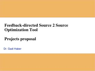 Feedback-directed Source 2 Source   Optimization Tool Projects proposal