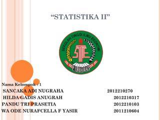 """STATISTIKA II"""