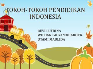 TOKOH-TOKOH PENDIDIKAN INDONESIA
