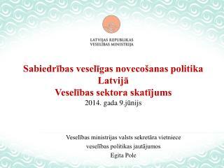 Sabiedrības veselīgas novecošanas politika Latvijā Veselības sektora skatījums 2014. gada 9.jūnijs