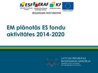 EM  pl?not?s  ES  fondu aktivit?tes  2014-2020