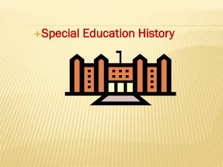 Special Education History
