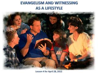 EVANGELISM AND WITNESSING AS A LIFESTYLE
