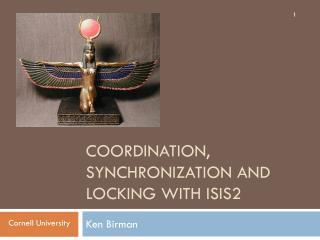 Coordination, Synchronization and Locking With Isis2
