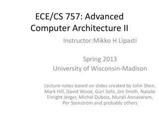 ECE/CS 757: Advanced  Computer Architecture II
