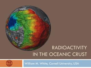 Radioactivity  in  the Oceanic Crust