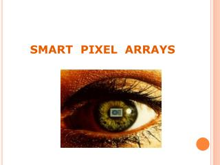 SMART  PIXEL  ARRAYS