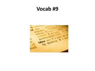 Vocab #9