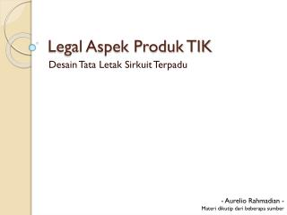 Legal Aspek Produk TIK