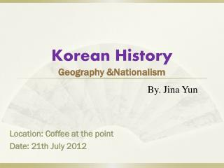 Korean History Geography &Nationalism