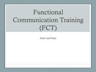 Functional  Communication Training (FCT)