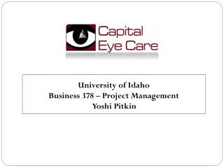 University of Idaho Business 378 – Project Management  Yoshi Pitkin