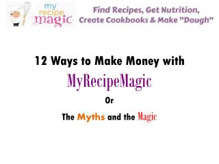 12 Ways to Make Money with  MyRecipeMagic