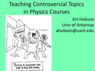 Teaching Controversial Topics in Physics Courses