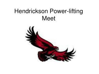 Hendrickson Power-lifting Meet