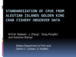 Standardization  of CPUE from Aleutian Islands Golden King Crab Fishery Observer Data