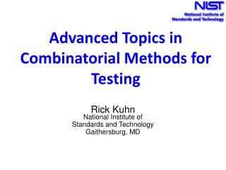 Advanced Topics in Combinatorial Methods for Testing