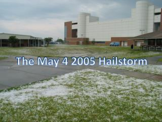 The May 4 2005 Hailstorm