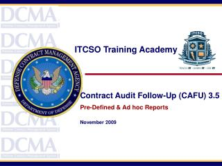 Contract Audit Follow-Up (CAFU) 3.5 Pre-Defined & Ad hoc Reports November 2009