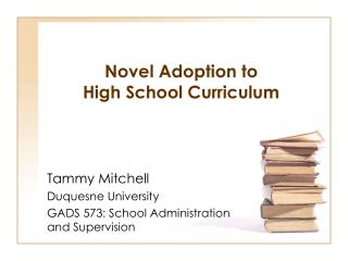Novel Adoption to  High School Curriculum