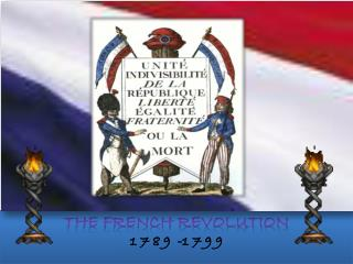 The French Revolution 1 7 8 9  -1 7 9 9