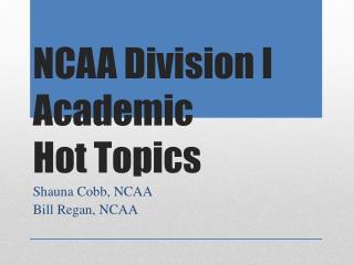 NCAA Division I Academic  Hot Topics